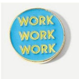 5/$24 Blue Work Work Work Pin Brooch